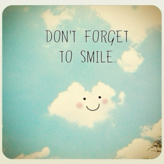 Look up at the sky and smile :)