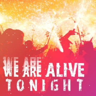 (We Are) Alive Tonight