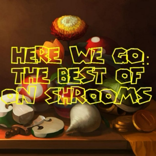 Here We Go!: The Best Of On Shrooms
