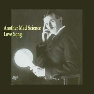 Another Mad Science Love Song