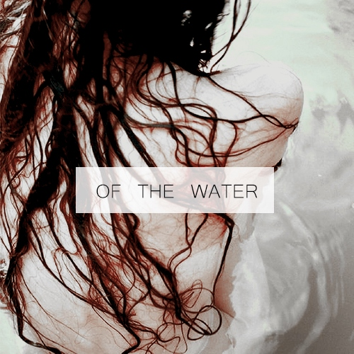 Of the Water