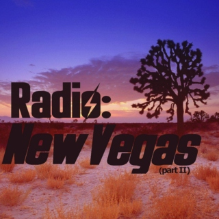 Radio: New Vegas (part II)