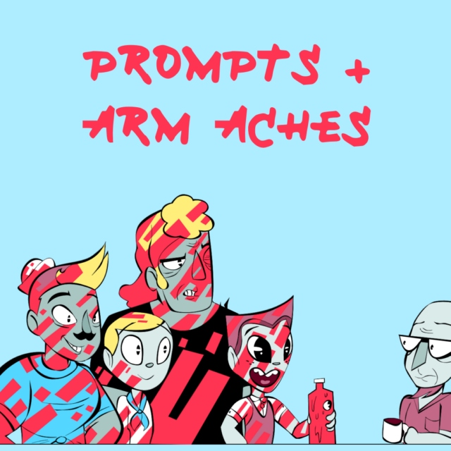 Prompts + Arm Aches