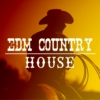 EDM Country: House