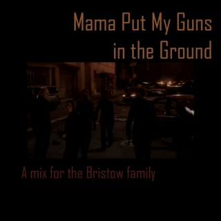 Mama Put My Guns in the Ground