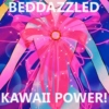 Beddazzled Kawaii Power!