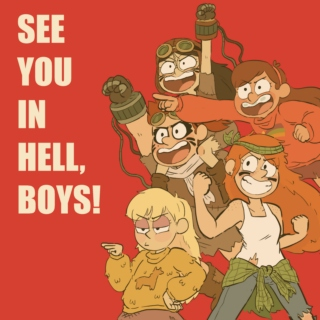 SEE YOU IN HELL, BOYS!