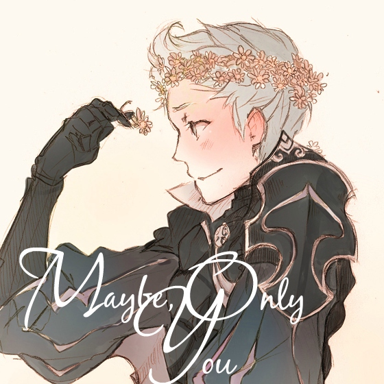 maybe, only you