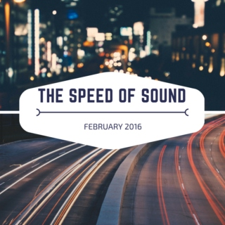 "February 2016 - ""the speed of sound"""
