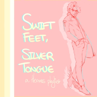 swift feet, silver tongue