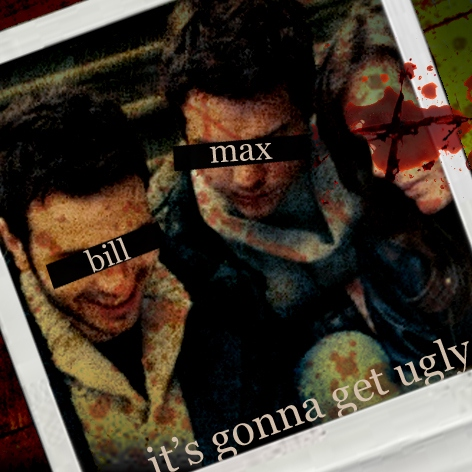 it's gonna get ugly ((bill & max mix))
