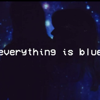 Everything Is Blue/Everything Is Grey