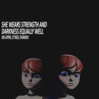 she wears strength and darkness equally well