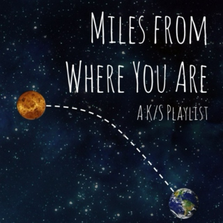 Miles From Where You Are
