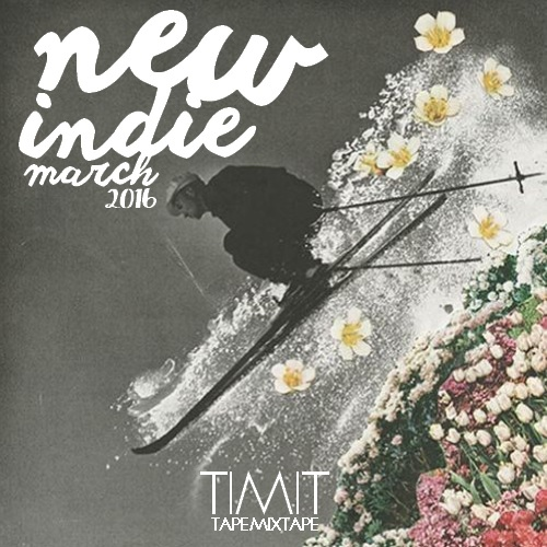 New Indie March 2016 [0=0]