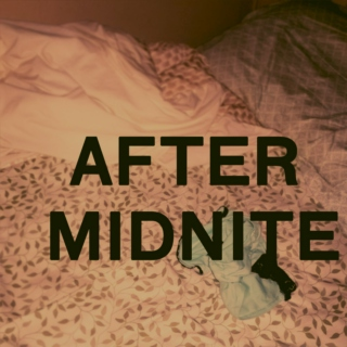 AFTER MIDNITE