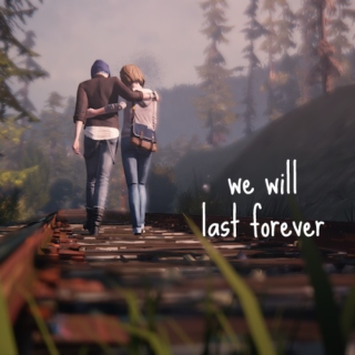 we will last forever