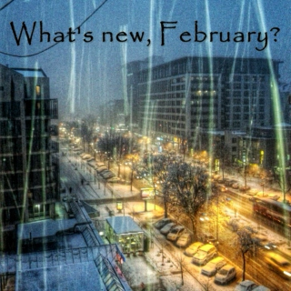 What's New, February?