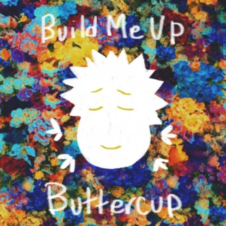 Build Me Up, Buttercup