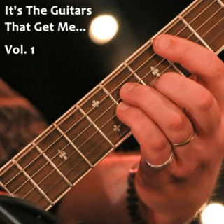 It's The Guitars That Get Me... Vol. 1