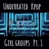 Underrated Girl Groups pt.1