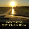 Don't Stop, Don't Look Back