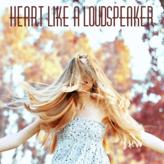 Heart Like a Loudspeaker