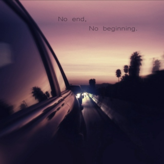 No end, No beginning.