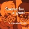 flowers for a ghost