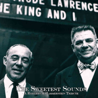 The Sweetest Sounds: A Rodgers & Hammerstein Tribute