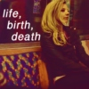 life, birth, death