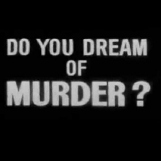do you dream of murder?
