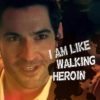 I AM LIKE WALKING HEROIN
