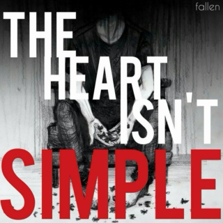 the heart isn't S I M P L E