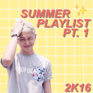 SUMMER PLAYLIST PT. 1