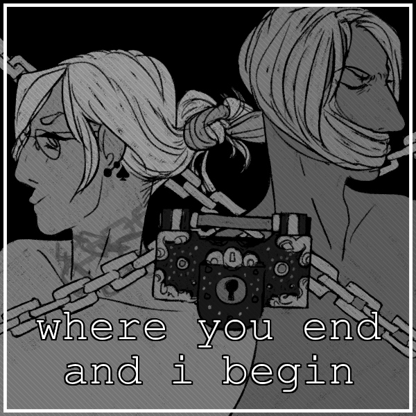 Where you end and I begin
