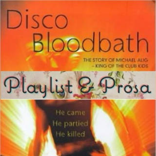 Playlist & Prosa #13 Disco Bloodbath