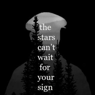 the stars can't wait for your sign