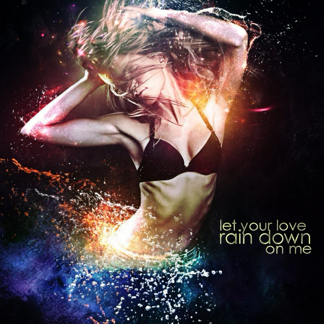 Let your love rain down on me!