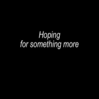 Hoping for something more