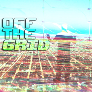 OFF THE GRID!