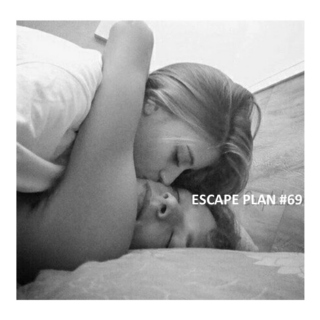 escape plan #69