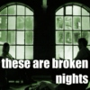III. these are broken nights