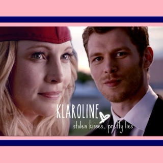 klaroline | stolen kisses, pretty lies...