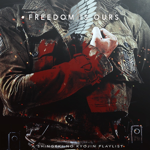 Freedom Is Ours, a Shingeki no Kyojin Playlist