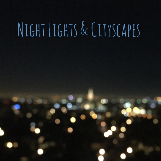 Night Lights & Cityscapes