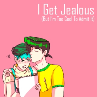 I Get Jealous (But I'm Too Cool To Admit It)