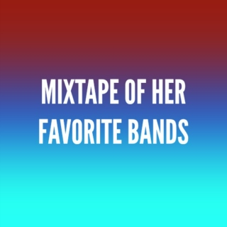 Mixtape of Her Favorite Bands