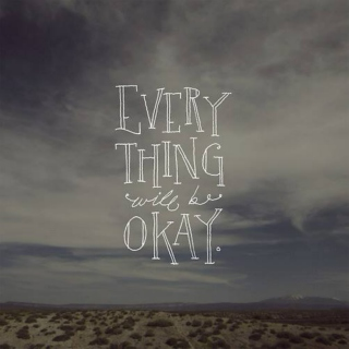Every Thing Will Be Okay