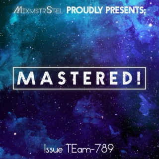 Amazing mashups/edits in: Mastered! (TEam-789) [By MixmstrStel]